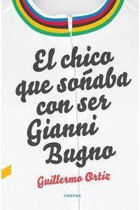 bw-el-chico-que-sontildeaba-con-ser-gianni-bugno-contra-9788418282065