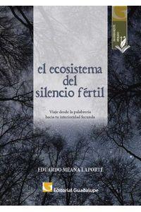 bw-el-ecosistema-del-silencio-feacutertil-editorial-guadalupe-9789505007899