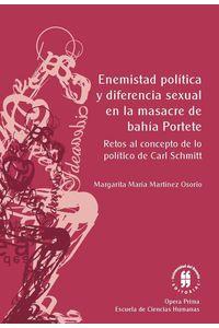 bw-enemistad-poliacutetica-y-diferencia-sexual-en-la-masacre-de-bahiacutea-portete-editorial-universidad-del-rosario-9789587386103