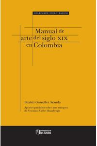 bw-manual-de-arte-del-siglo-xix-en-colombia-u-de-los-andes-9789586958288