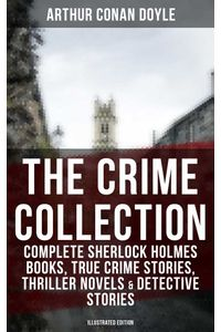 bw-the-big-book-of-crime-complete-sherlock-holmes-books-true-crime-stories-amp-detective-tales-musaicum-books-9788027219148