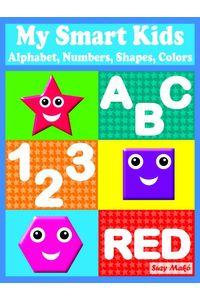bw-my-smart-kids-alphabet-numbers-shapes-colors-suzy-mak-9783966610414