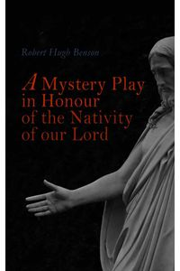 bw-a-mystery-play-in-honour-of-the-nativity-of-our-lord-eartnow-4064066386696