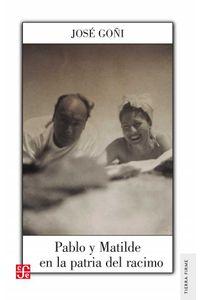 bw-pablo-y-matilde-en-la-patria-del-racimo-fondo-de-cultura-econmica-9786071651211