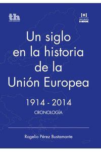 bw-un-siglo-en-la-historia-de-la-unioacuten-europea-19142014-tirant-lo-blanch-9788416062782