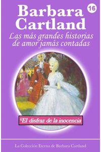 bw-el-disfraz-de-la-inocencia-barbara-cartland-ebooks-ltd-9781782133025