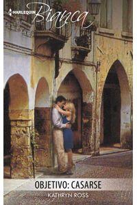 bw-objetivo-casarse-harlequin-una-divisin-de-harpercollins-ibrica-sa-9788491886471
