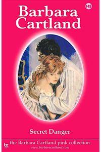 bw-secret-danger-barbara-cartland-ebooks-ltd-9781782138938