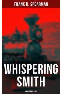 bw-whispering-smith-a-western-classic-musaicum-books-9788027230334