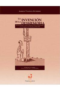 bw-la-invencioacuten-de-la-desmemoria-programa-editorial-universidad-del-valle-9789587654554