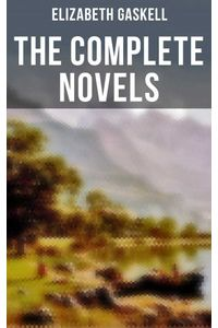 bw-the-complete-novels-of-elizabeth-gaskell-musaicum-books-9788027241378
