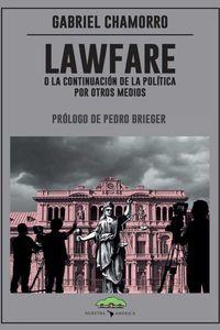 bw-lawfare-o-la-continuacioacuten-de-la-poliacutetica-por-otros-medios-nuestra-amrica-editorial-9789871895571