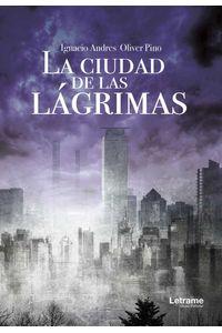bw-la-ciudad-de-las-laacutegrimas-letrame-grupo-editorial-9788417608972