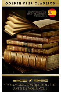 bw-50-obras-maestras-que-debes-leer-antes-de-morir-vol-3-golden-deer-classics-oregan-publishing-9782377874354