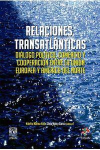 bw-relaciones-transatlaacutenticas-unam-centro-de-investigaciones-sobre-amrica-del-norte-9786073015257