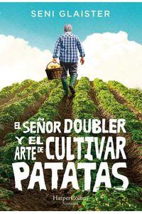 bw-el-sentildeor-doubler-y-el-arte-de-cultivar-patatas-harpercollins-ibrica-sa-9788491393818