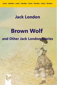 bw-brown-wolf-and-other-jack-london-stories-sotoverlag-9783962174859