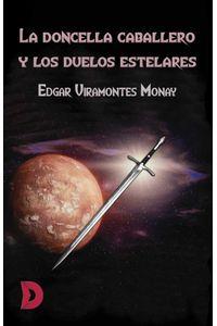bw-la-doncella-caballero-y-los-duelos-estelares-difundia-ediciones-9788417799670