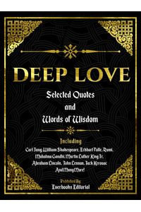 bw-deep-love-selected-quotes-and-words-of-wisdom-everbooks-editorial-9783969530634