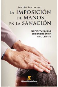 bw-la-imposicioacuten-de-manos-en-la-sanacioacuten-editorial-guadalupe-9789505007936