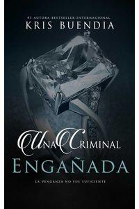 bw-una-criminal-engantildeada-kris-buendia-9788417228873