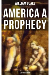 bw-america-a-prophecy-illustrated-edition-musaicum-books-9788027231614