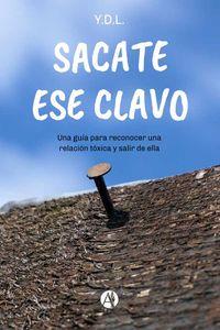bw-sacate-ese-clavo-editorial-autores-de-argentina-9789878706221
