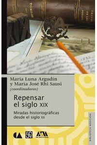 bw-repensar-el-siglo-xix-fondo-de-cultura-econmica-9786071650832