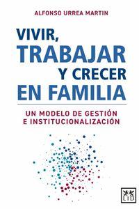 bw-vivir-trabajar-y-crecer-en-familia-lid-editorial-9786078704156
