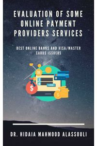 bw-evaluation-of-some-online-payment-providers-services-dr-hidaia-mahmood-alassouli-9783969697962