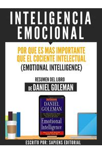 bw-inteligencia-emocional-por-que-es-mas-importante-que-el-cociente-intelectual-emotional-intelligence-resumen-del-libro-de-danel-goleman-sapiens-editorial-9783962174347