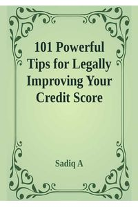 bw-101-powerful-tips-for-legally-improving-your-credit-score-elim-publishers-9783969871133