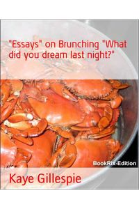 bw-quotessaysquot-on-brunching-quotwhat-did-you-dream-last-nightquot-bookrix-9783743841420