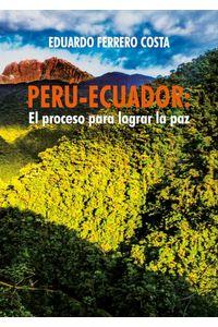 bw-peruacuteecuador-el-proceso-para-lograr-la-paz-fondo-editorial-de-la-pucp-9786123173692