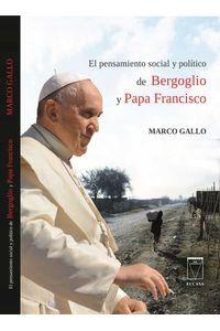bw-el-pensamiento-social-y-poliacutetico-de-bergoglio-y-papa-francisco-ediciones-universidad-catlica-de-salta-9789506231385