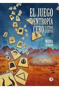 bw-el-juego-es-entropiacutea-cero-y-otros-cuentos-editorial-autores-de-argentina-9789878707068