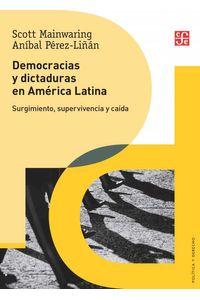 bw-democracias-y-dictaduras-en-ameacuterica-latina-fondo-de-cultura-econmica-9786071668998