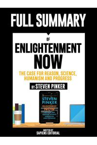 bw-full-summary-of-quotenlightenment-now-the-case-for-reason-science-humanism-and-progress-ndash-by-steven-pinkerquot-sapiens-editorial-9783965088467
