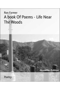 bw-a-book-of-poems-life-near-the-woods-bookrix-9783730904718