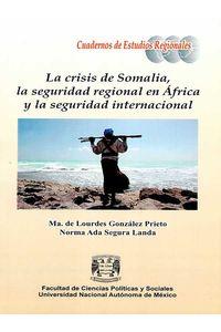 bw-la-crisis-de-somalia-la-seguridad-regional-en-aacutefrica-y-la-seguridad-internacional-unam-facultad-de-ciencias-polticas-y-sociales-9786070299155