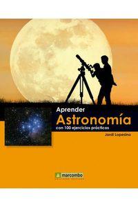 bw-aprender-astronomiacutea-con-100-ejercicios-praacutecticos-marcombo-9788426720535