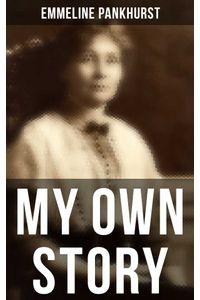 bw-emmeline-pankhurst-my-own-story-musaicum-books-9788027242740