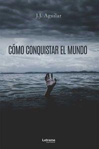 bw-coacutemo-conquistar-el-mundo-letrame-grupo-editorial-9788418344763