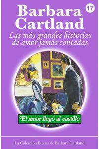 bw-el-amor-llega-al-castillo-barbara-cartland-ebooks-ltd-9781782133056