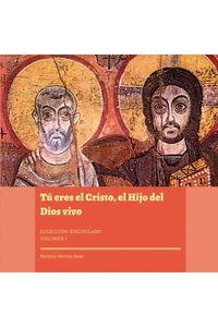 bw-tuacute-eres-el-cristo-el-hijo-del-dios-vivo-coleccioacuten-discipulado-i-universidad-santo-toms-9789586318945