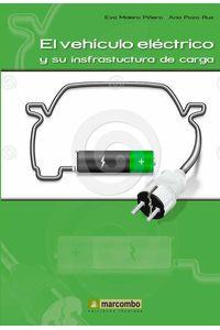 bw-el-vehiacuteculo-eleacutectrico-y-su-infraestructura-de-carga-marcombo-9788426720184