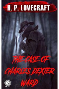 bw-the-case-of-charles-dexter-ward-strelbytskyy-multimedia-publishing-9783969533161