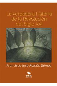 bw-la-verdadera-historia-del-siglo-xxi-editorial-bubok-publishing-9788468520735
