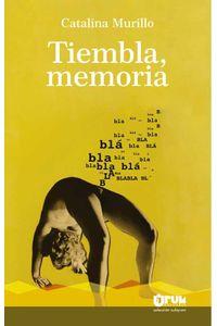 bw-tiembla-memoria-uruk-editores-sociedad-annima-9789930526958