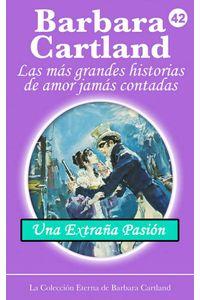 bw-una-extrantildea-pasioacuten-barbara-cartland-ebooks-ltd-9781782137948